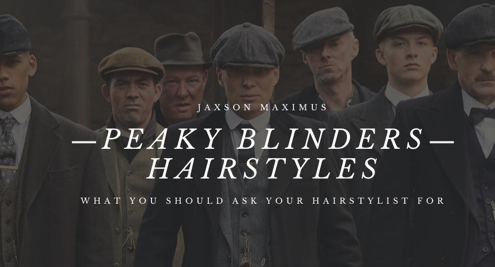 Peaky Blinder Hairstyles