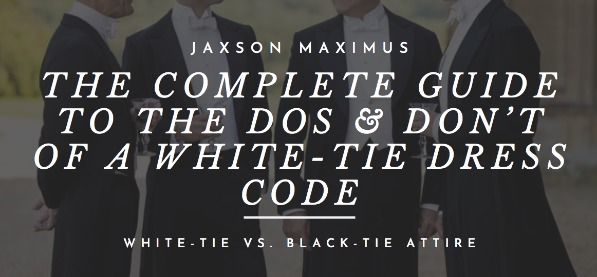 the complete guide to the white-tie dress code