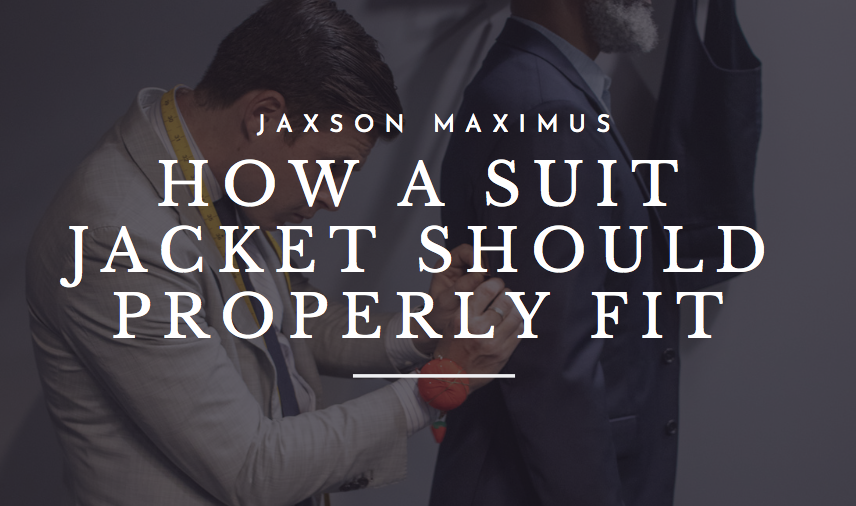 HOW A SUIT JACKET SHOULD FIT FROM THE CUSTOM CLOTHING EXPERTS