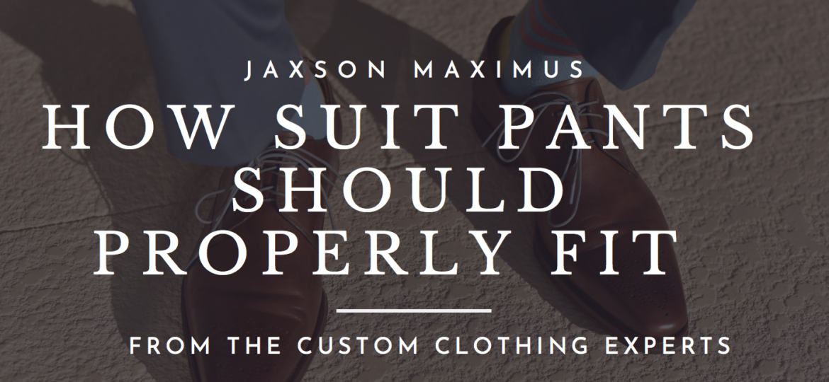 Suit's Pant Should Properly Fit You
