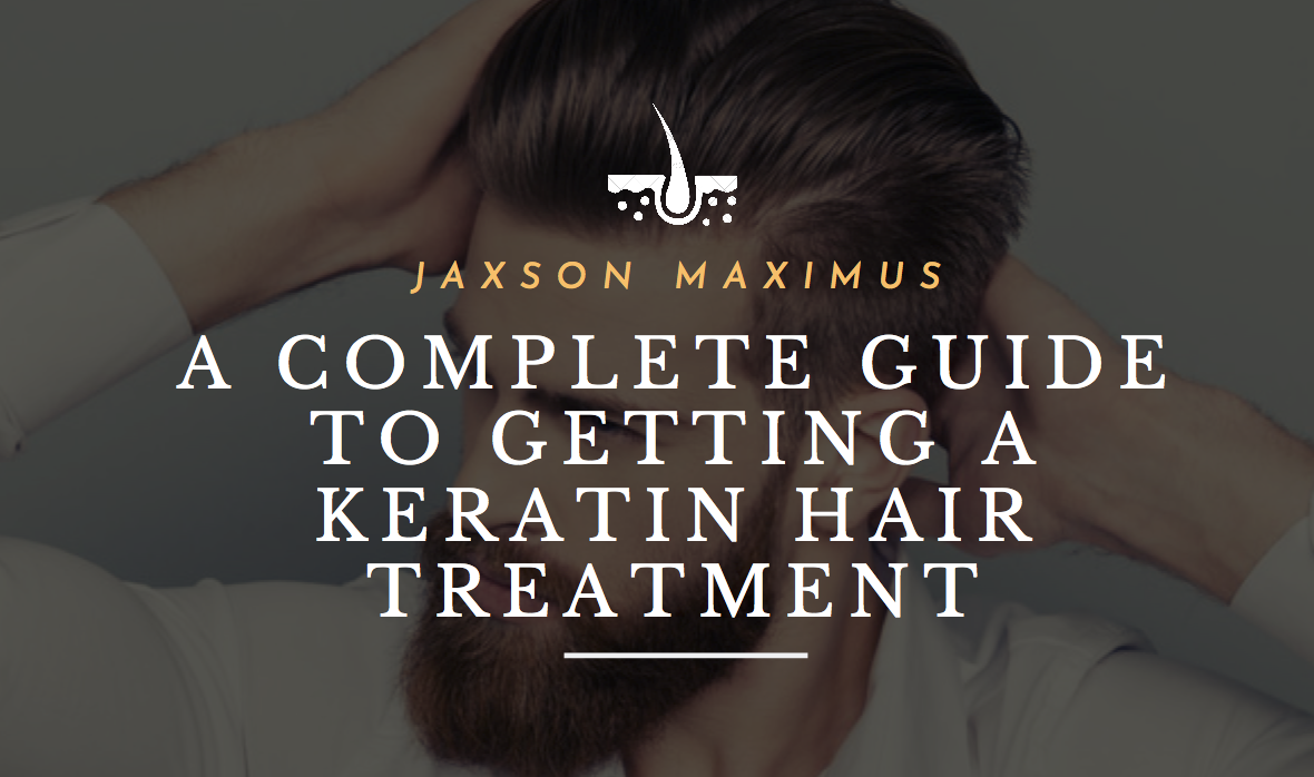 A COMPLETE GUIDE TO GETTING A KERATIN HAIR TREATMENT